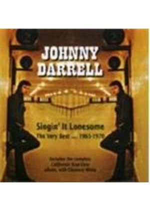 Johnny Darrell - Very Best Of Johnny Darrell 1965-1970, The (Singing It Lonesome)