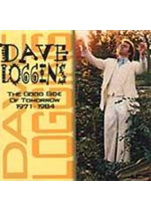 Dave Loggins - Good Side Of Tomorrow 1971-1984, The