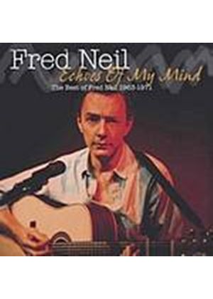 Fred Neil - The Best Of Fred Neil 1963 - 1971: Echoes Of My Mind (Music CD)