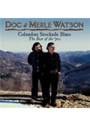 Doc & Merle Watson - Best Of The 70's, The (Columbus Stockdale Blues) (Music CD)