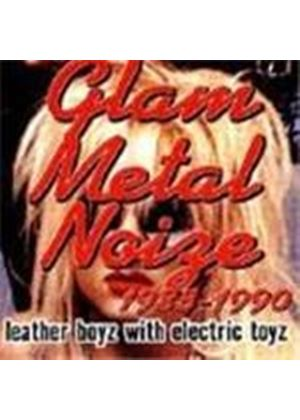 Various Artists - Glam Metal Noize 1983-1990 (Leather Boyz With Electric Toyz)