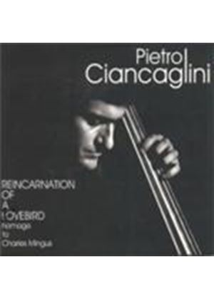 Pietro Ciancaglini - Reincarnation Of A Love Bird (Music CD)