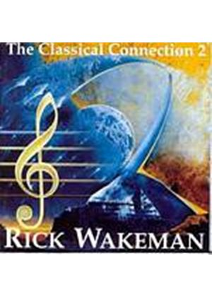Rick Wakeman - Classical Connection 2 (Music CD)