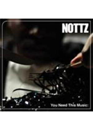 Nottz - You Need This Music (Music CD)
