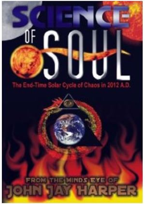 Science Of Soul - The End-time Solar Cycle Of Chaos In 2012 A.d.