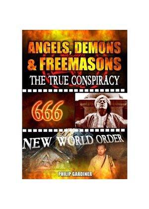 Angels, Demons And Freemasons - The True Conspiracy