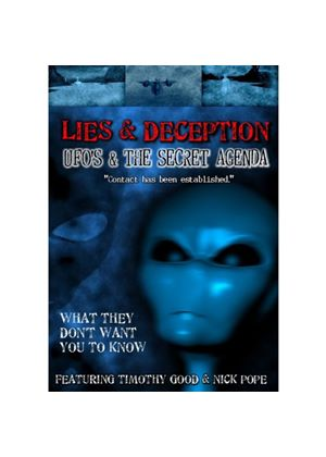 Lies And Deception - Ufo's And The Secret Agenda