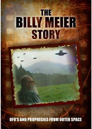 The Billy Meier Story: UFOs And The Prophecies From Outer Space