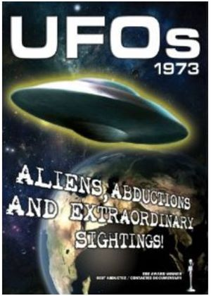 Ufos 1973 - Aliens, Abductions And Extraordinary Sightings