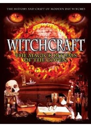 Witchcraft - The Magick Rituals Of The Coven