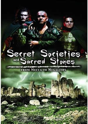Secret Societies and Sacred Stones: From Mecca to Megaliths