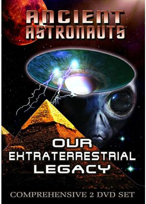 Ancient Astronauts - Our Extraterrestrial Legacy