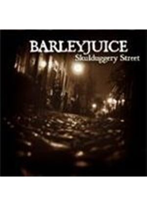 Barleyjuice - Skulduggery Stre (Music CD)