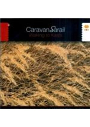 Caravansarail - Walking To Kashi (Music CD)