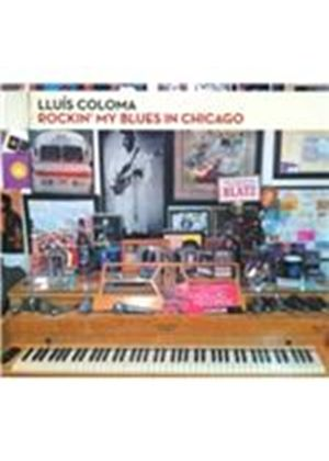 Llu�s Coloma - Rockin My Blues in Chicago (Music CD)