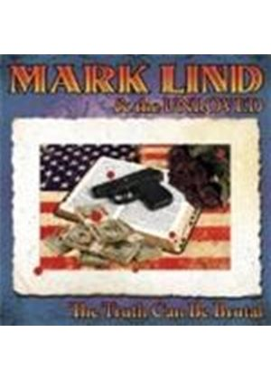Mark Lind And The Unloved - The Truth Can Be Brutal
