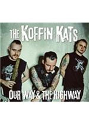 Koffin Kats - Our Way & The Highway (Music CD)