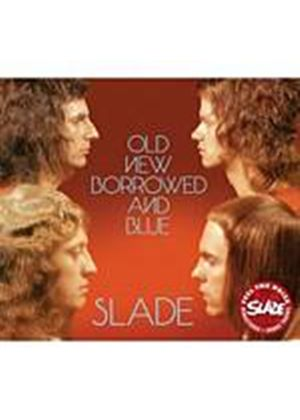 Slade - Old New Borrowed And Blue (Music CD)