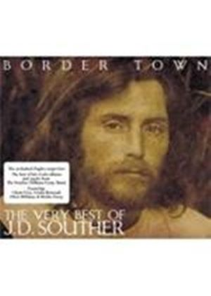 Jd. Souther - J.D. Souther - Border Town - The Very Best Of (Music CD)