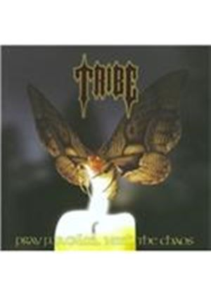 Tribe - Pray for Calm... Need the Chaos (Music CD)