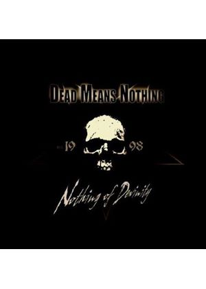 Dead Means Nothing - Nothing of Devinity (Music CD)
