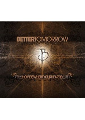 Better Tomorrow (A) - Home Is Where Your Heart Is (Music CD)