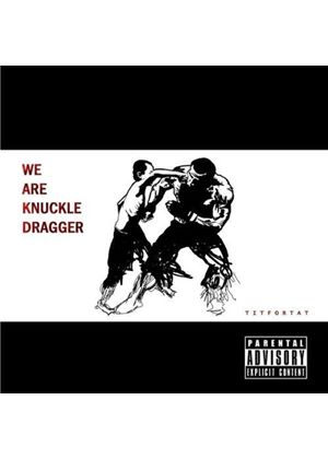 We Are Knuckle Dragger - Tit For Tat (Music CD)