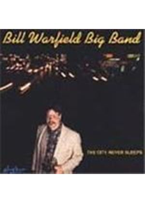 Bill Warfield Big Band - The City Never Sleeps [European Import]