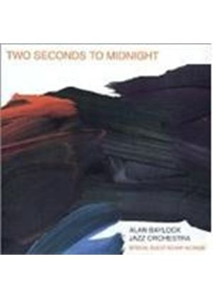 Alan Baylock Jazz Orchestra - Two Seconds To Midnight [European Import]