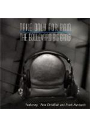 Boulevard Big Band - Take Only For Pain