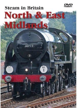 Steam In Britain - North & East Midlands