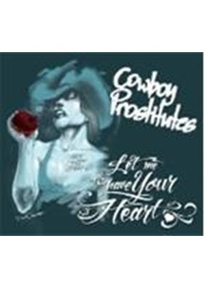 Cowboy Prostitutes - Let Me Have Your Heart (Music CD)