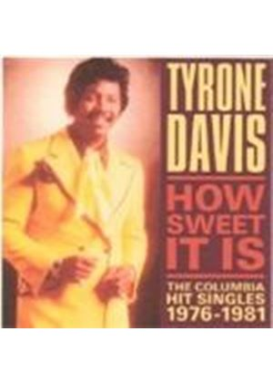 Tyrone Davis - How Sweet It Is (The Columbia Hit Singles 1976-1981) (Music CD)