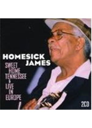 Homesick James - Sweet Home Tennessee/Live In Europe (Music CD)