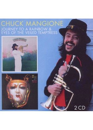 Chuck Mangione - Journey To A Rainbow / Eyes Of The Veiled Temptress (Music CD)
