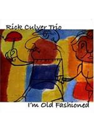 Rick Culver Trio - Im Old Fashioned (Music CD)