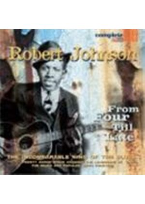 Robert Johnson - From Four Till Late (The Incomparable King Of The Blues)