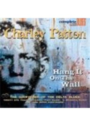 Charley Patton - Hang It On The Wall (The Godfather Of The Delta Blues)