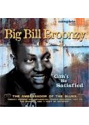Big Bill Broonzy - Can't Be Satisfied (The Ambassador Of The Blues)