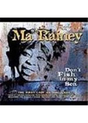 Ma Rainey - Don't Fish In My Sea (The First Lady Of The Blues)