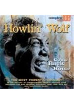 Howlin' Wolf - Come Back Home (The Most Powerful Vocalist)