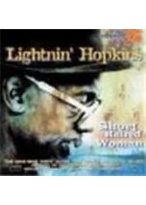 Lightnin' Hopkins - Short Haired Woman (The Man Who Kept Alive The Texas Country Blues)