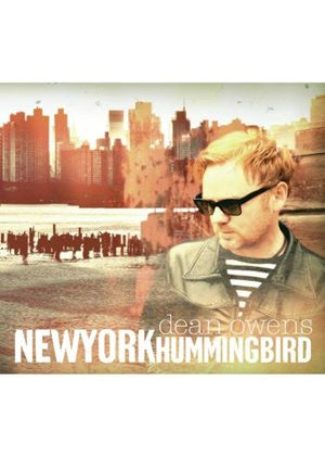 Dean Owens - New York Hummingbird (Music CD)