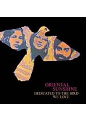 Oriental Sunshine - Dedicated To The Bird We Love (Music CD)