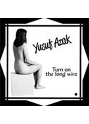 Yusuf Azak - Turn On The Long Wire (Music CD)