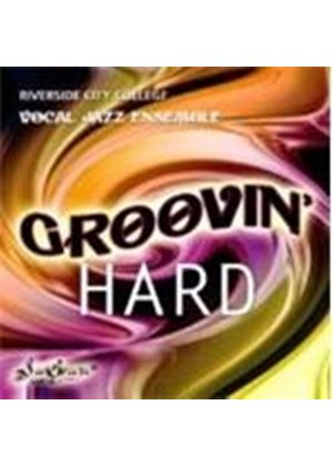Riverside City College Vocal Jazz Ensemble - Groovin' Hard