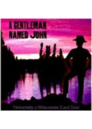 University of Wisconsin-Eau Claire - Gentleman Named John (Music CD)