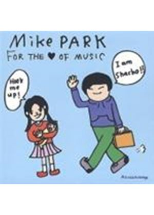 Mike Park - For The Love Of Music