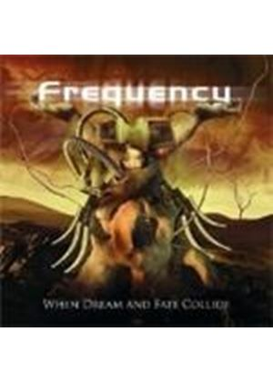 Frequency - When Dream And Fate Collide (Music Cd)