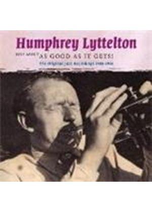 Humphrey Lyttelton - Just About As Good As It Gets! (Music CD)